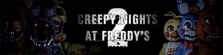 Download FNAF Creepy Nights at Freddy's 2 For Free